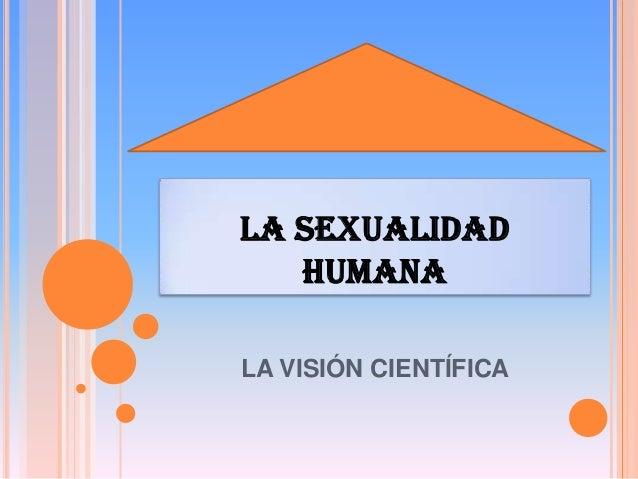 LA SEXUALIDAD HUMANA LA VISIÓN CIENTÍFICA