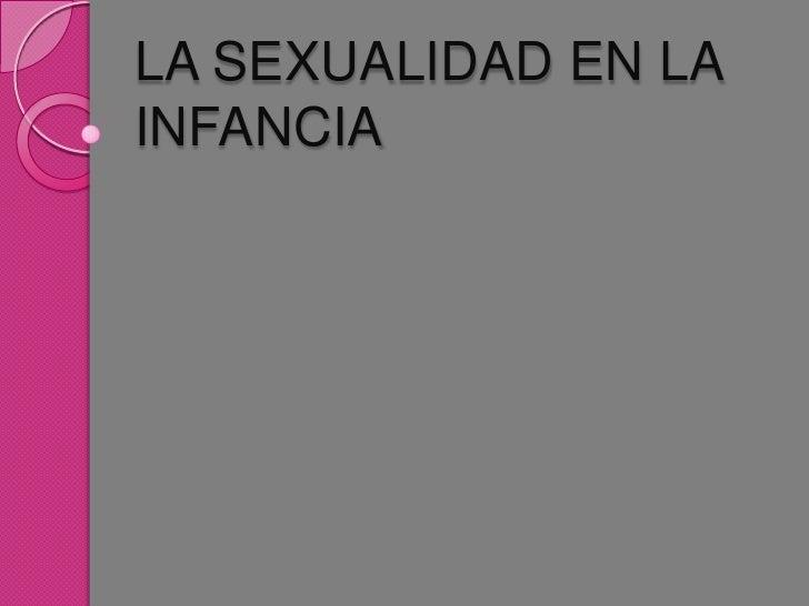 LA SEXUALIDAD EN LA INFANCIA <br />