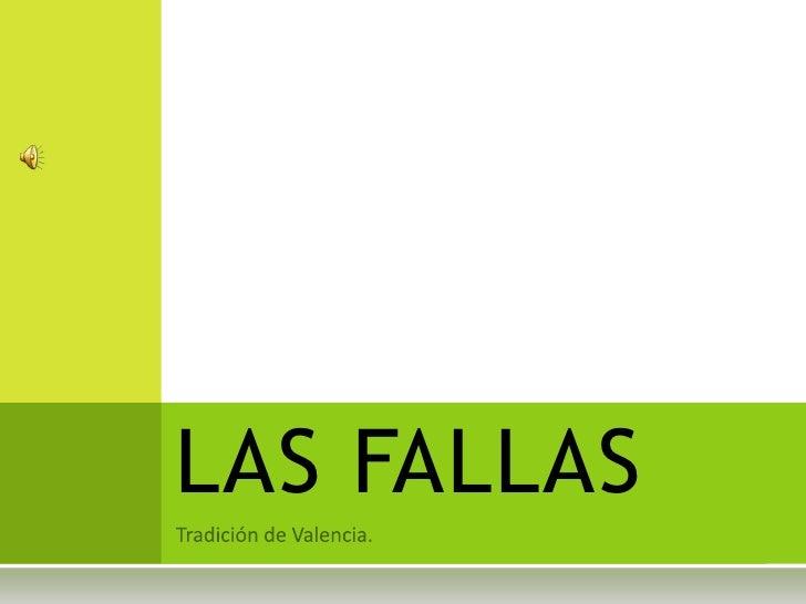 Tradición de Valencia.<br />LAS FALLAS<br />