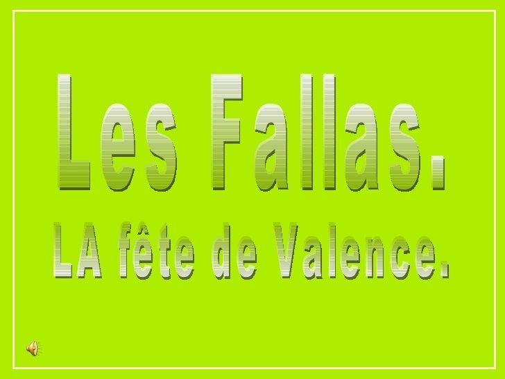 LA fête de Valence. Les Fallas.