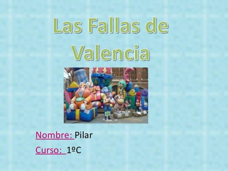 Nombre:  Pilar  Curso:  1ºC