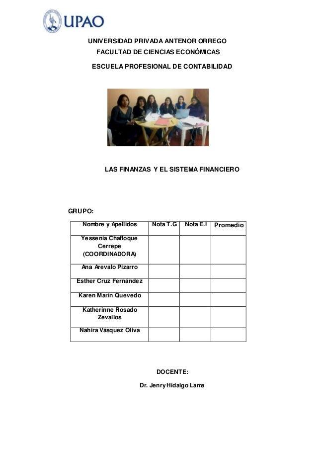 UNIVERSIDAD PRIVADA ANTENOR ORREGO  FACULTAD DE CIENCIAS ECONÓMICAS  ESCUELA PROFESIONAL DE CONTABILIDAD  LAS FINANZAS Y E...