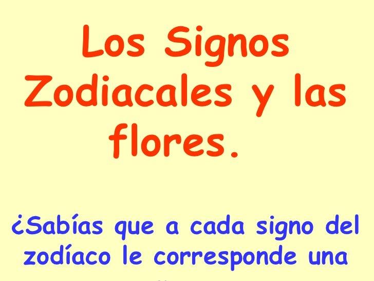 Los Signos Zodiacales y las flores.  ¿Sabías que a cada signo del zodíaco le corresponde una flor?