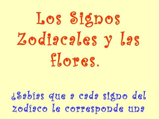 Los Signos Zodiacales y las flores.  ¿Sabías que a cada signo del zodíaco le corresponde una