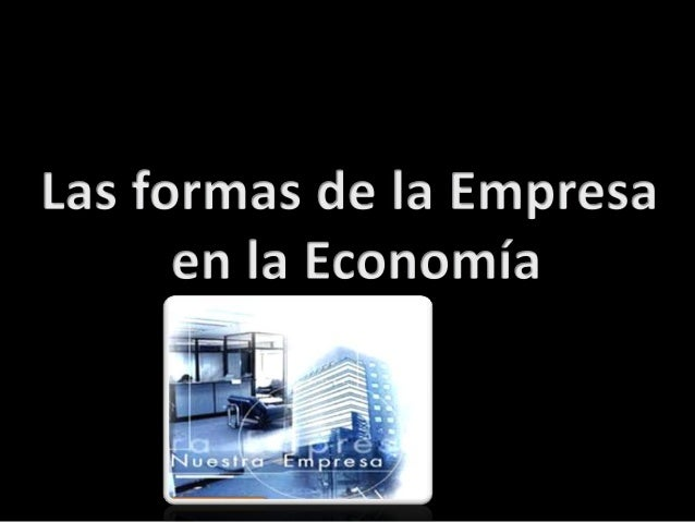 Las formas de la empresa en la economia