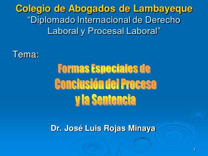 """Colegio de Abogados de Lambayeque  """"Diplomado Internacional de Derecho       Laboral y Procesal Laboral""""Tema:        Dr. J..."""