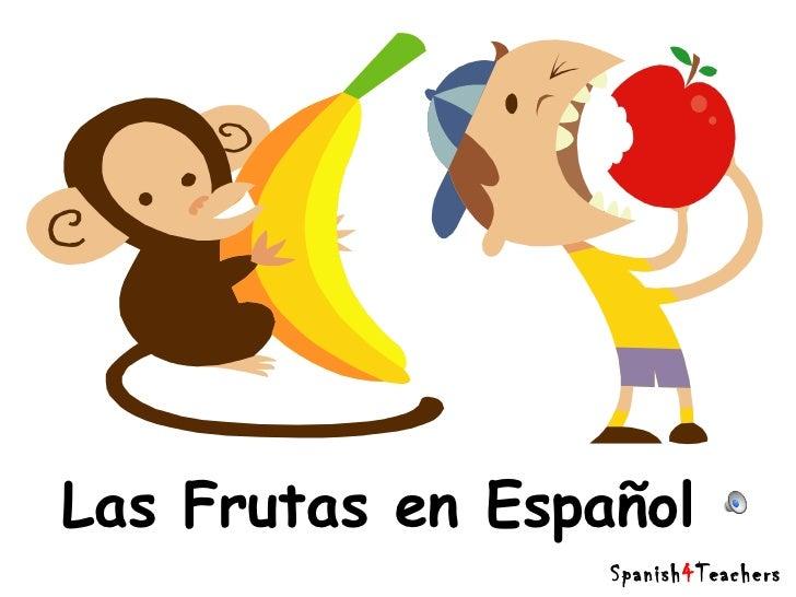 Las Frutas en Español  Spanish 4 Teachers.org
