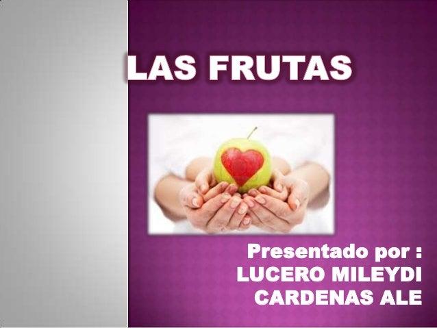 Presentado por : LUCERO MILEYDI CARDENAS ALE
