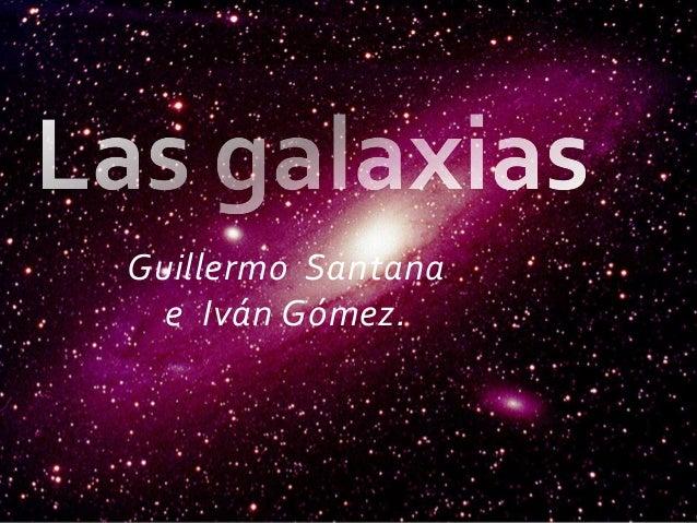 Guillermo Santanae Iván Gómez.