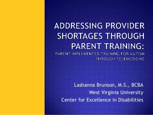 Lashanna Brunson, M.S., BCBA West Virginia University Center for Excellence in Disabilities