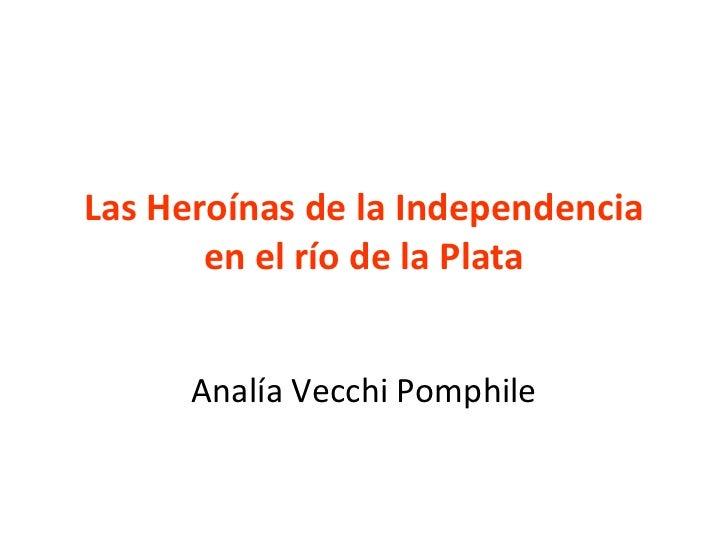 Las heroínas de la independencia en el río de la plata 110912