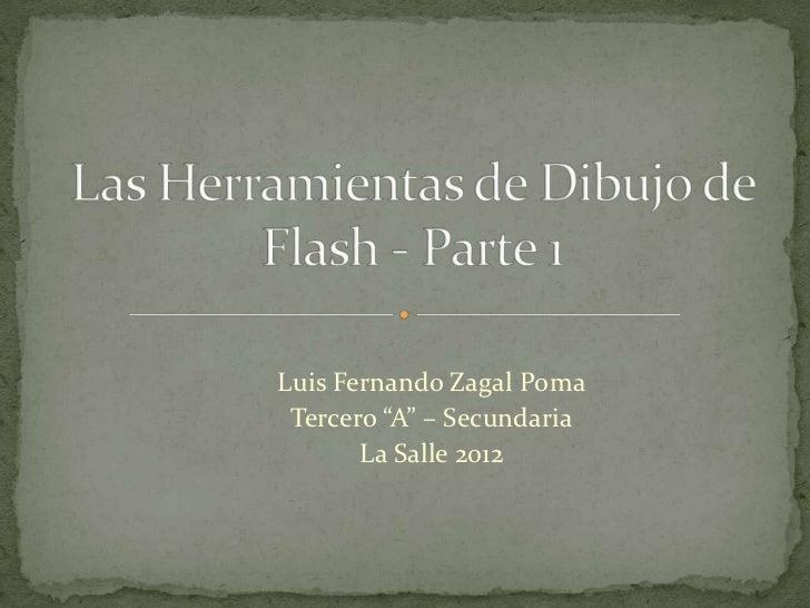 "Luis Fernando Zagal Poma Tercero ""A"" – Secundaria       La Salle 2012"