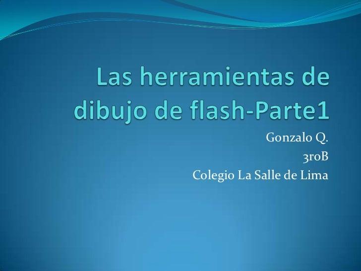 Gonzalo Q.                    3roBColegio La Salle de Lima