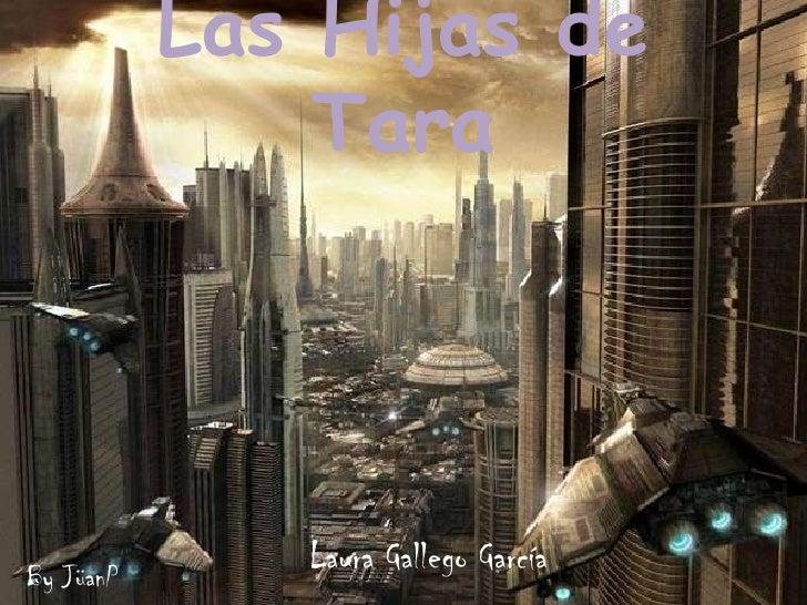 Las Hijas de Tara<br />Laura Gallego García<br />ByJüanP<br />