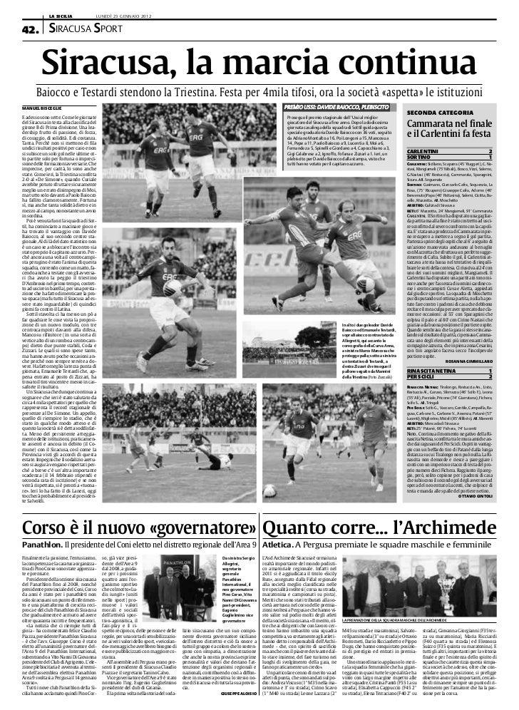 LA SICILIA                LUNEDÌ 23 GENNAIO 201242. SIRACUSA SPORT          Siracusa, la marcia continua       Baiocco e T...