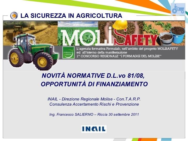 LA SICUREZZA IN AGRICOLTURA OPPORTUNITÀ DI FINANZIAMENTO INAIL - Direzione Regionale Molise - Con.T.A.R.P. Consulenza Acce...