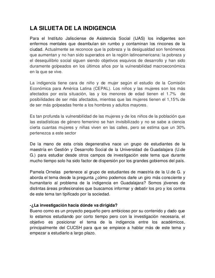 LA SILUETA DE LA INDIGENCIAPara el Instituto Jalisciense de Asistencia Social (IJAS) los indigentes sonenfermos mentales q...