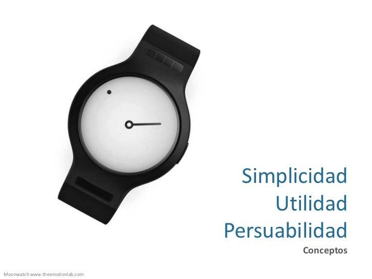 Simplicidad, utilidad y Persuabilidad  - Conceptos