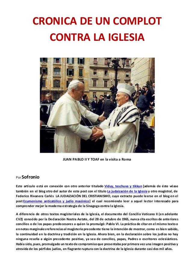 CRONICA DE UN COMPLOT CONTRA LA IGLESIA JUAN PABLO II Y TOAF en la visita a Roma Por Sofronio Este artículo está en conexi...
