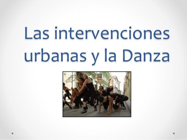 Las intervenciones  urbanas y la Danza