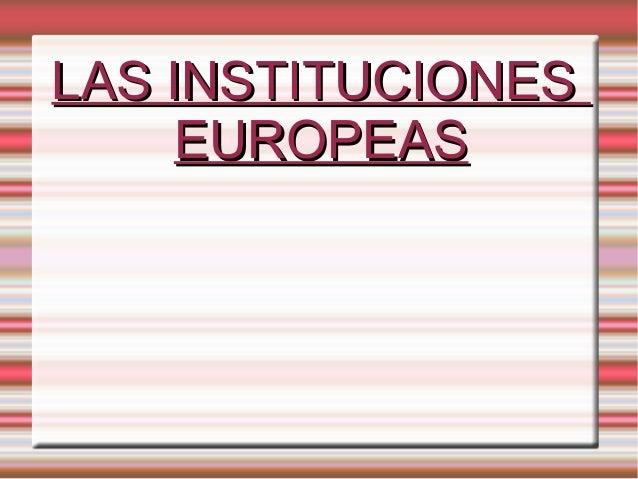 Las intituciones europeas