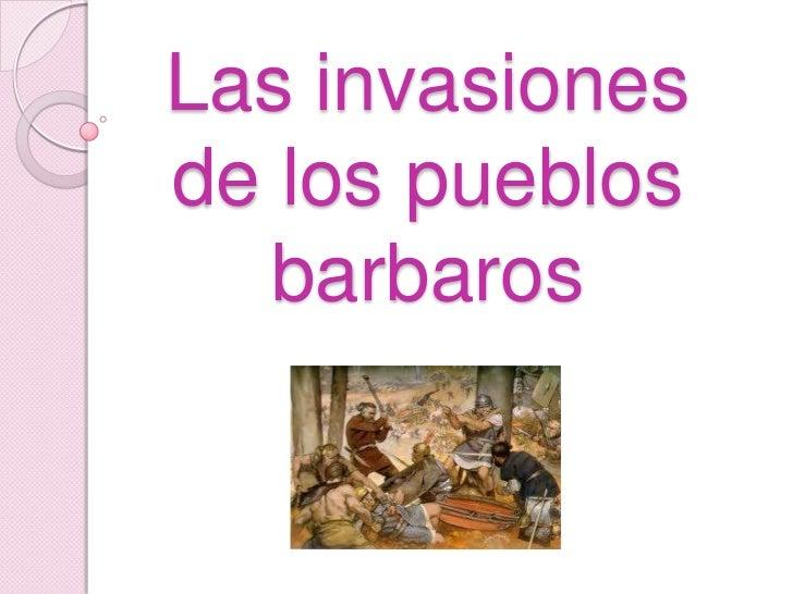 Las invasionesde los pueblos   barbaros