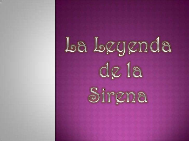 La Leyenda<br /> de la <br />Sirena<br />