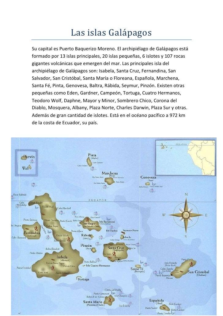 Las islas GalápagosSu capital es Puerto Baquerizo Moreno. El archipiélago de Galápagos estáformado por 13 islas principale...