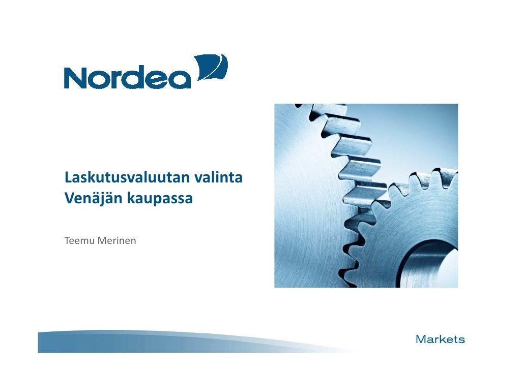 Laskutusvaluutan valinta Venäjän kaupassa   nordea 4.6.2012