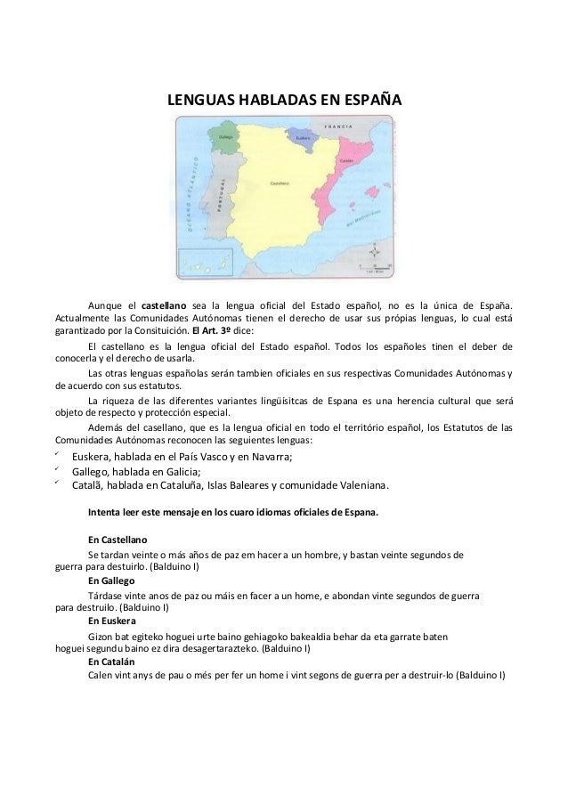 LENGUAS HABLADAS EN ESPAÑA Aunque el castellano sea la lengua oficial del Estado español, no es la única de España. Actual...