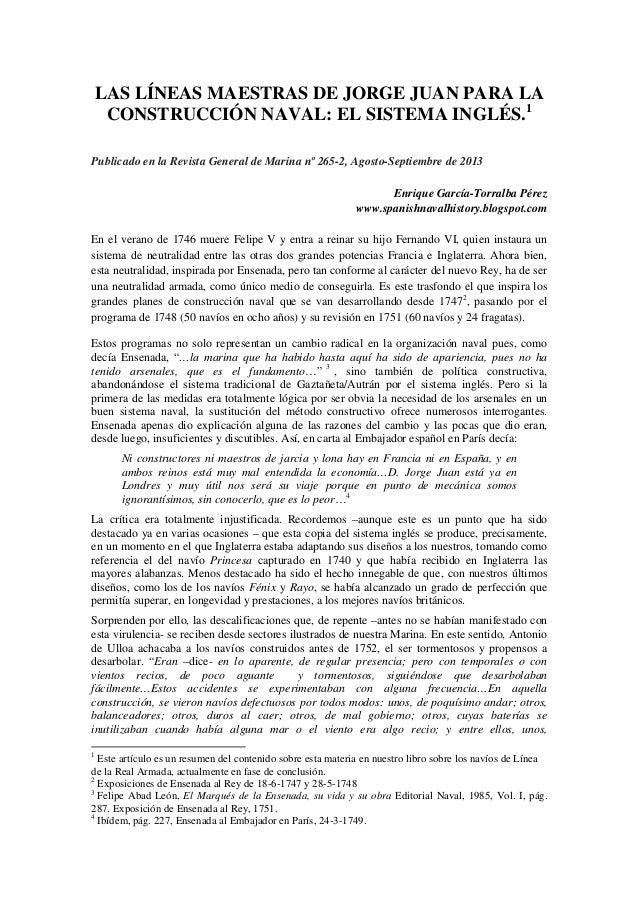 LAS LÍNEAS MAESTRAS DE JORGE JUAN PARA LA CONSTRUCCIÓN NAVAL: EL SISTEMA INGLÉS.1 Publicado en la Revista General de Marin...