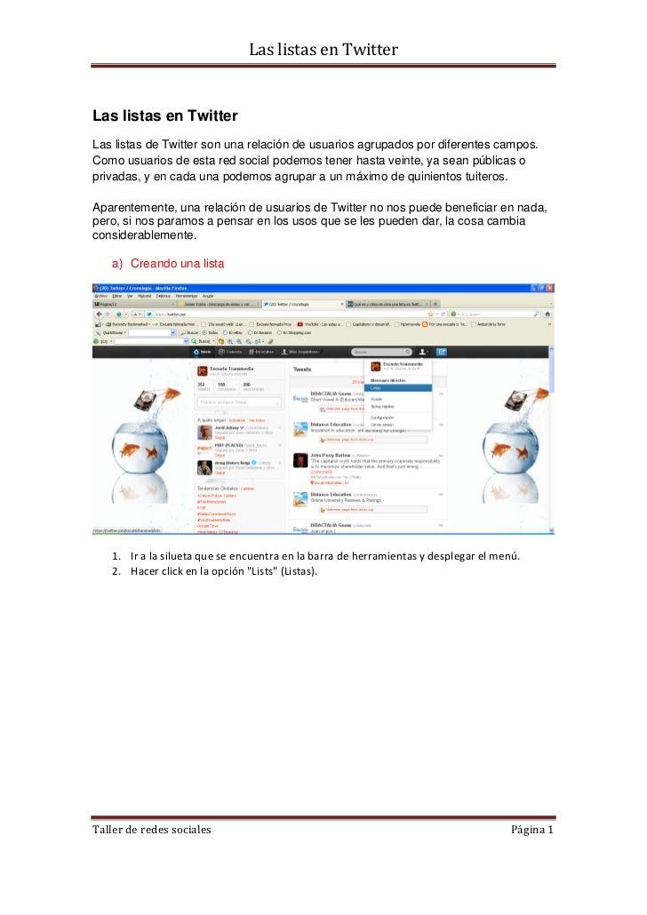 Las listas en TwitterLas listas en TwitterLas listas de Twitter son una relación de usuarios agrupados por diferentes camp...