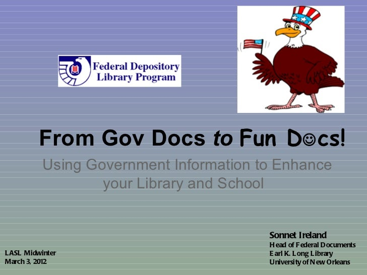 From Gov Docs  to  Fun D  cs! Using Government Information to Enhance your Library and School Sonnet Ireland  Head of Fed...