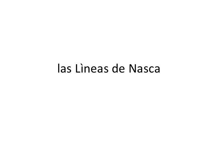 las Lìneas de Nasca<br />