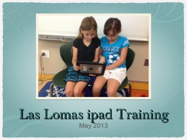 Las Lomas ipad TrainingLas Lomas ipad TrainingMay 2013