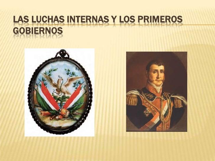 LAS LUCHAS INTERNAS Y LOS PRIMEROSGOBIERNOS