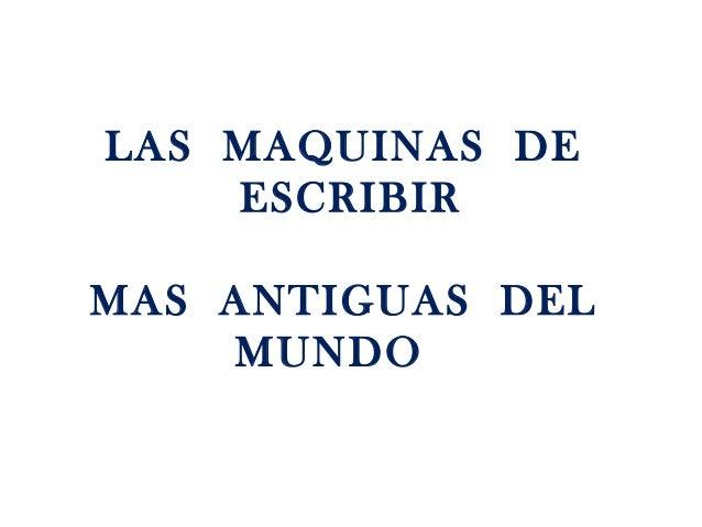 LAS MAQUINAS DE ESCRIBIR MAS ANTIGUAS DEL MUNDO