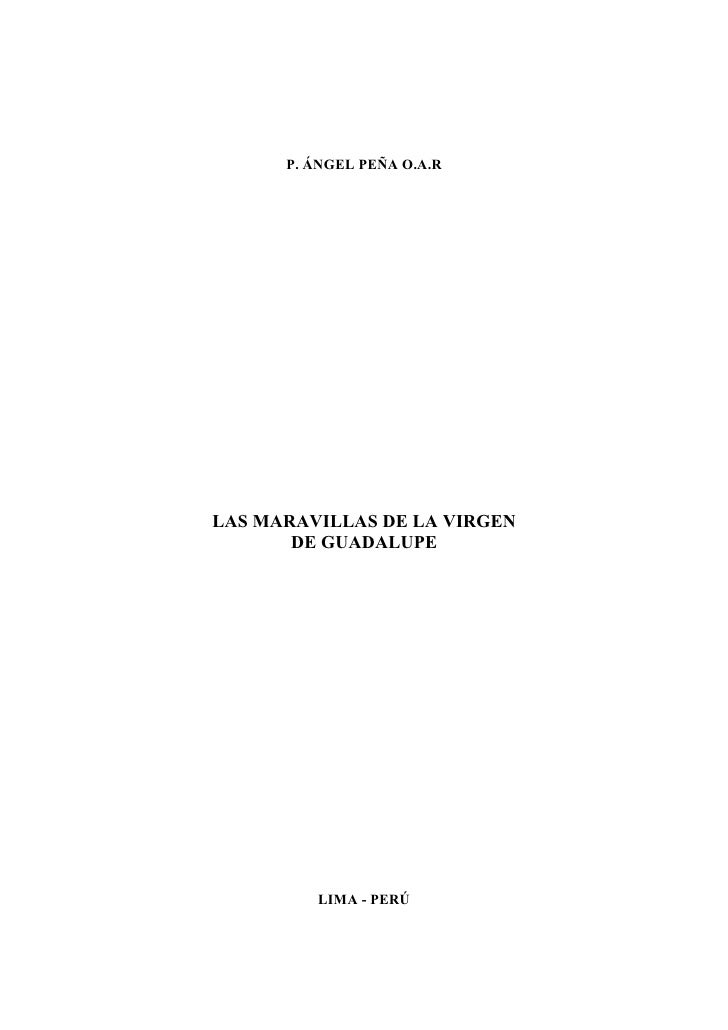 P. ÁNGEL PEÑA O.A.RLAS MARAVILLAS DE LA VIRGEN       DE GUADALUPE         LIMA - PERÚ