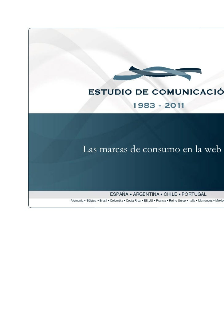 Las marcas de consumo en la web 2.0                            ESPAÑA • ARGENTINA • CHILE • PORTUGALAlemania • Bélgica • B...
