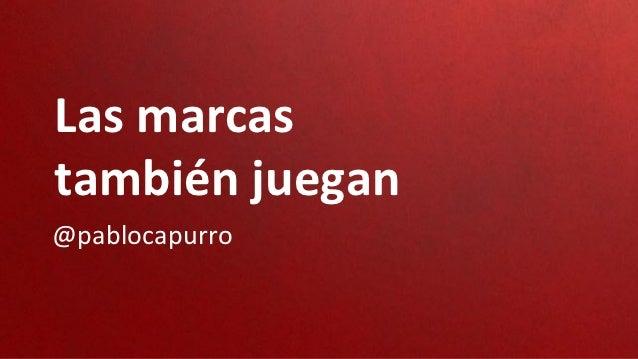 Las marcastambién juegan@pablocapurro
