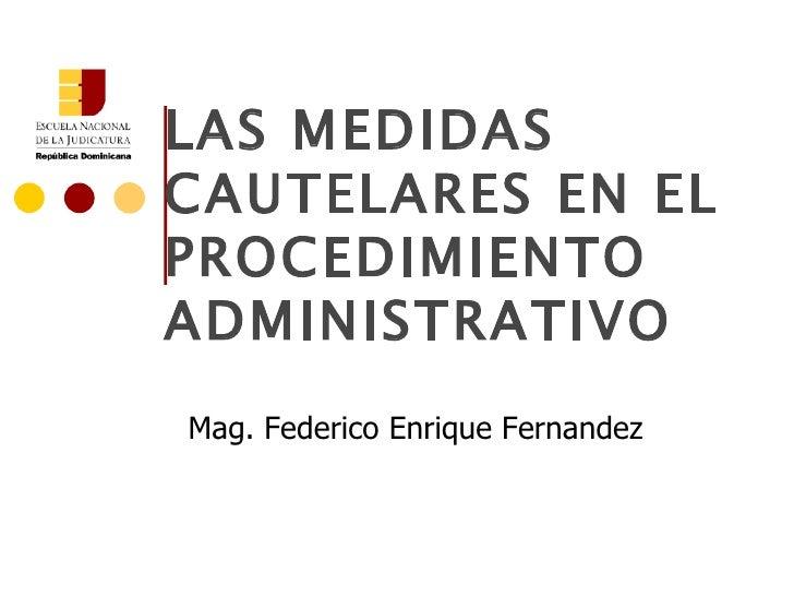 Las Medidas Cautelares en el Procedimiento Administrativo