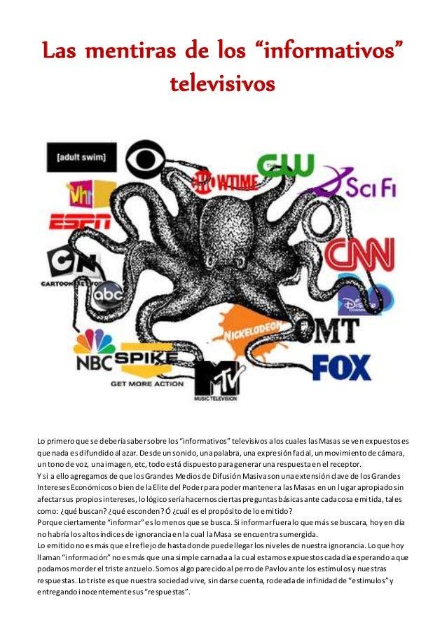 """Las mentiras de los """"informativos"""" televisivos Lo primeroque se deberíasabersobre los""""informativos""""televisivosaloscualesla..."""