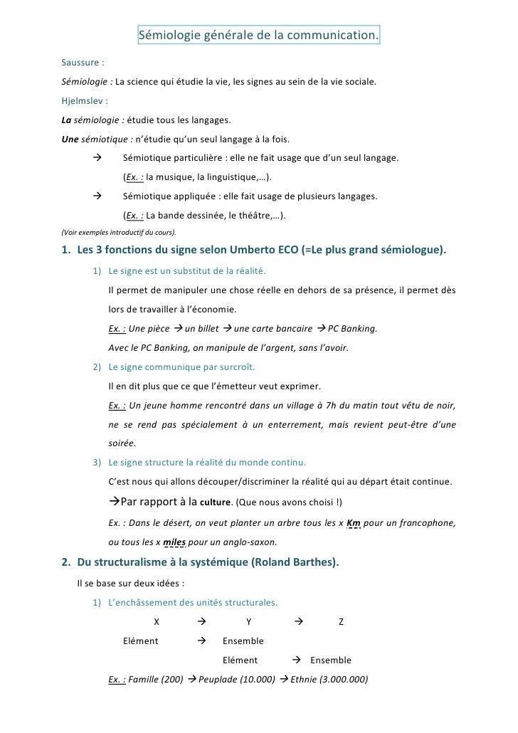 Sémiologie générale de la communication.Saussure :Sémiologie : La science qui étudie la vie, les signes au sein de la vie ...