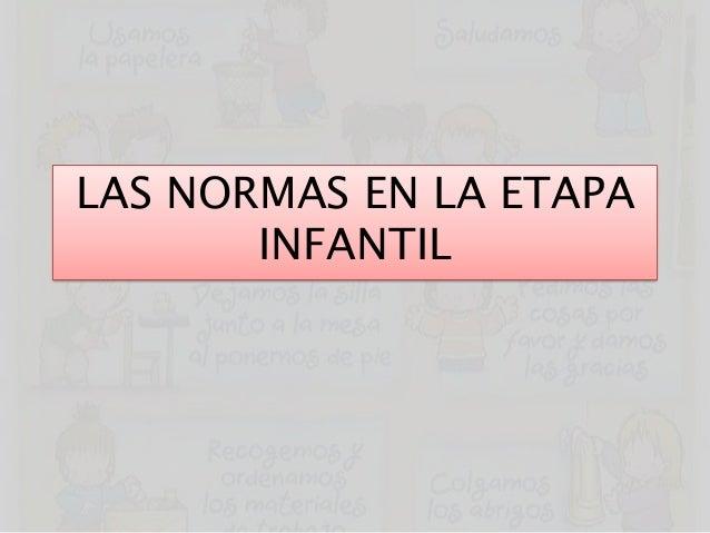 LAS NORMAS EN LA ETAPAINFANTIL