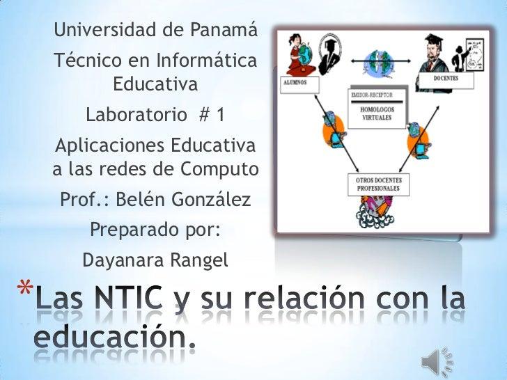 Universidad de Panamá<br />Técnico en Informática Educativa<br />Laboratorio  # 1<br />Aplicaciones Educativa a las redes ...