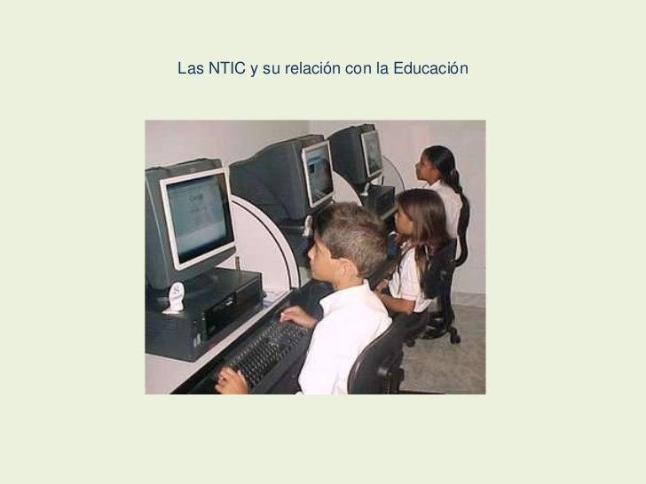 Las NTIC y su relación con la Educación<br />