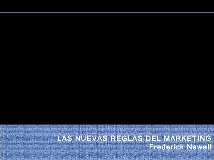 LAS NUEVAS REGLAS DEL MARKETING                   Frederick Newell