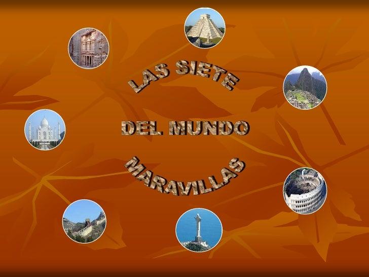 LAS SIETE NUEVAS MARAVILLAS           DEL MUNDO              LA GRAN MURRALLA CHINA      MACHU PICCHU                   CH...