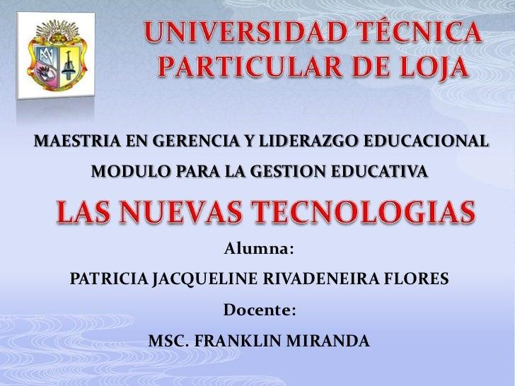 MAESTRIA EN GERENCIA Y LIDERAZGO EDUCACIONAL     MODULO PARA LA GESTION EDUCATIVA                  Alumna:   PATRICIA JACQ...