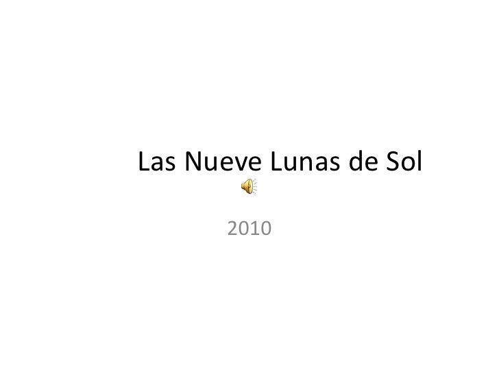 Las Nueve Lunas de Sol<br />2010<br />